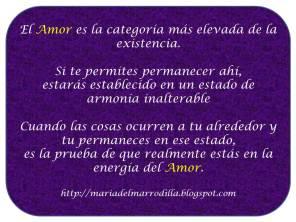 El Amor es la categoría más elevada de la existencia.