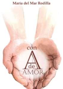 Con A de Amor María del Mar Rodilla