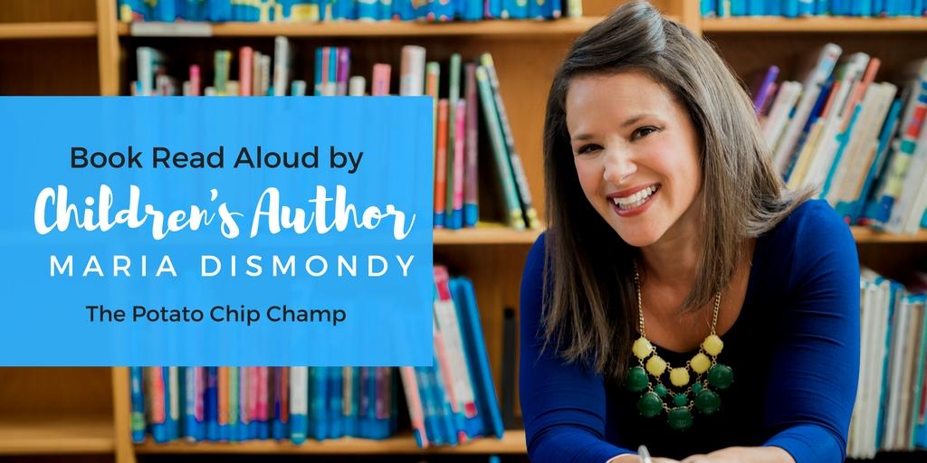 Book Read Aloud-The Potato Chip Champ - mariadismondy.com