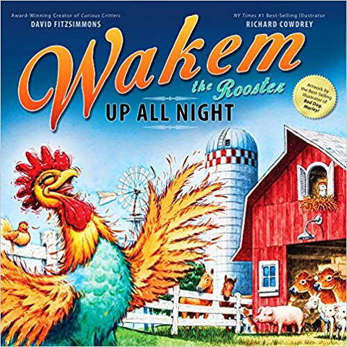 Book Review-Wakem the Rooster Up All Night (cover) - mariadismondy.com