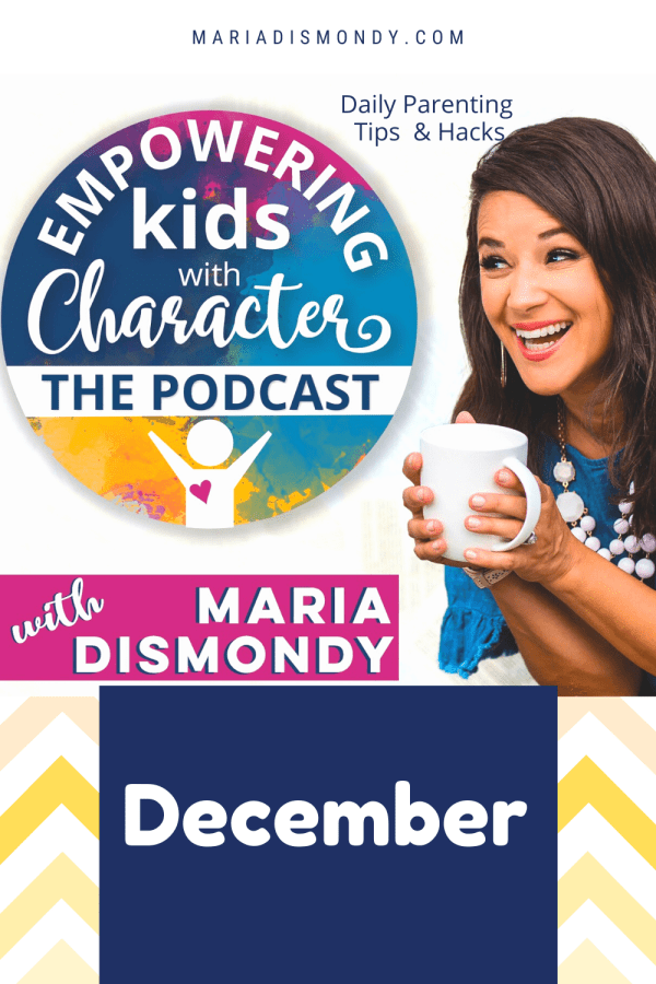 EKWC The Podcast-Daily Parenting Tips & Hacks-December.  Are you looking for quick tips as a parent to learn parenting hacks that work? #ParentingTips #ParentingHacks  #Parenting