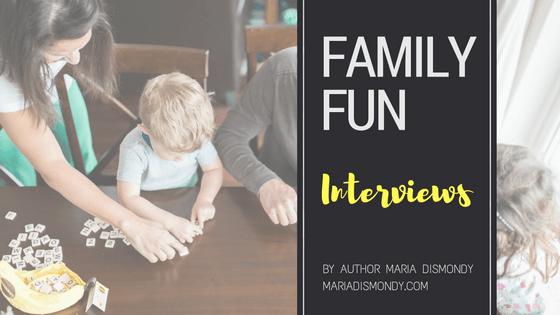 Family Fun: A Video Blog Series #9 Interviews - mariadismondy.com