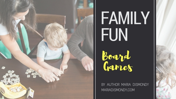 Family Fun: A Video Blog Series #1 Board Games - mariadismondy.com