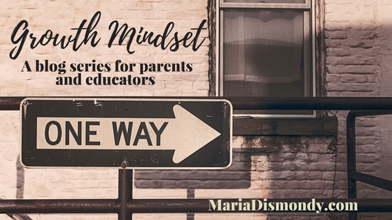 Growth Mindset series - mariadismondy.com