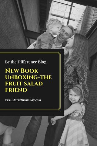New Book Unboxing-The Fruit Salad Friend - mariadismondy.com