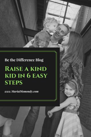 Raise a Kind Kid in 6 Easy Steps - mariadismondy.com