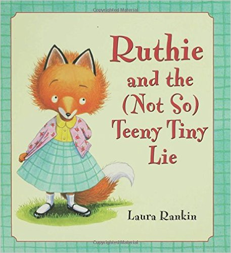 Ruthie and the Not So Teeny Lie by Laura Rankin