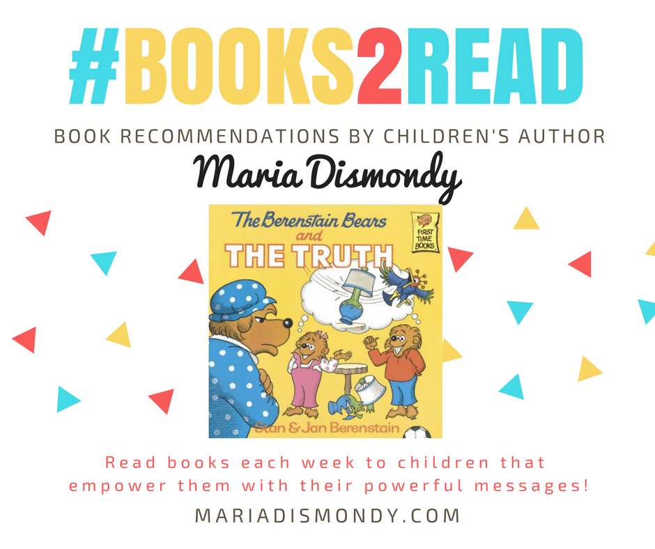 #TakingCareThurs-Berenstain Bears and The Truth #books2read - mariadismondy.com