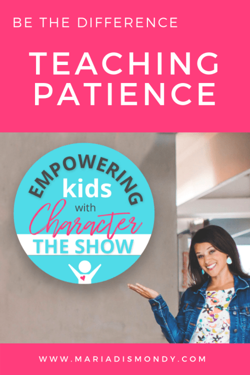 Teaching Patience - mariadismondy.com
