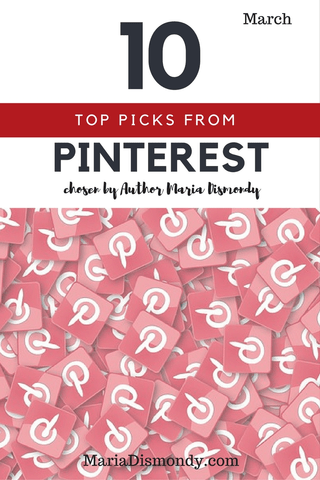 Maria's Top Pinterest Picks March - mariadismondy.com