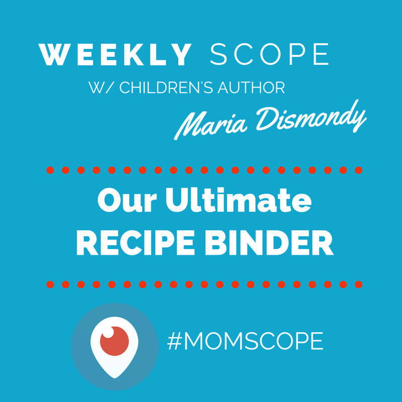Weekly #momscope - Our Ultimate Recipe Binder
