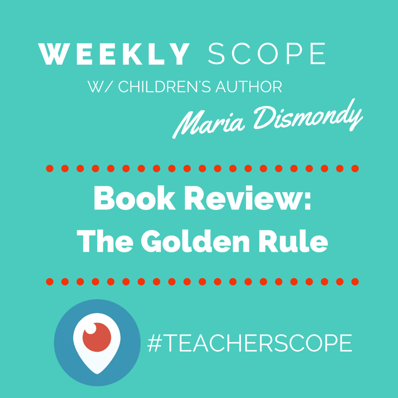 Weekly #teacherscope- Book Review- The Golden Rule