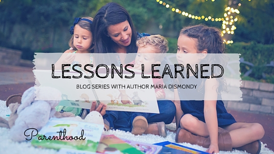 What I've Learned-Parenthood - mariadismondy.com