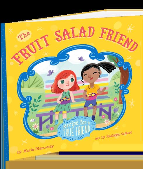Fruit Salad Friend, Children's Book by Maria Dismondy