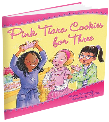 Pink Tiara Cookies for Three, Children's Book by Maria Dismondy