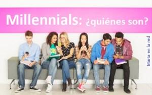 Millennials | Maria en la red