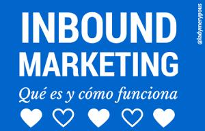 Inbound Marketing: ¿qué es?