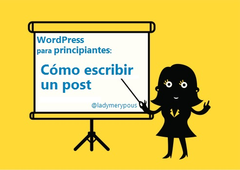 WordPress para principiantes: Escribir un post