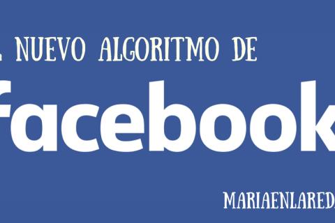 El algoritmo de Facebook: cómo tener visibilidad
