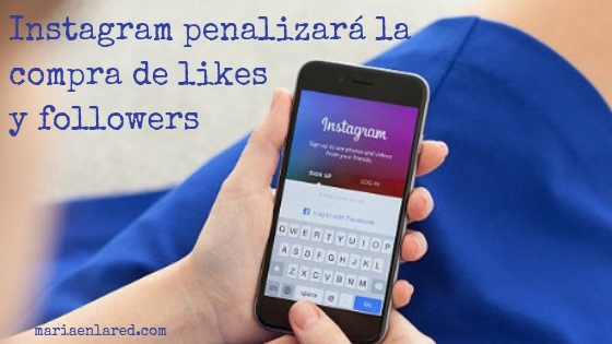 Comprar seguidores en Instagram puede poner en riesgo tu cuenta | Maria en la red