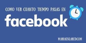 ¿Cuánto tiempo pasas en Facebook?