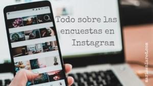Todo sobre las encuestas para Instagram