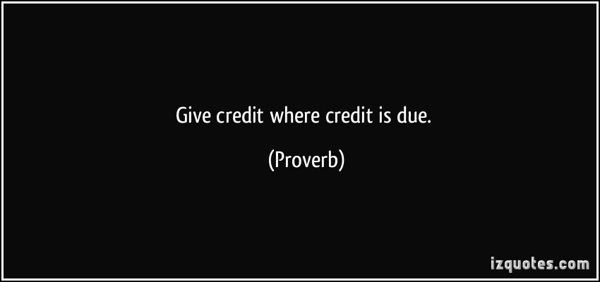 quote-give-credit-where-credit-is-due-proverbs