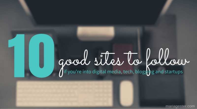 10 good sites to follow if you are into digital media