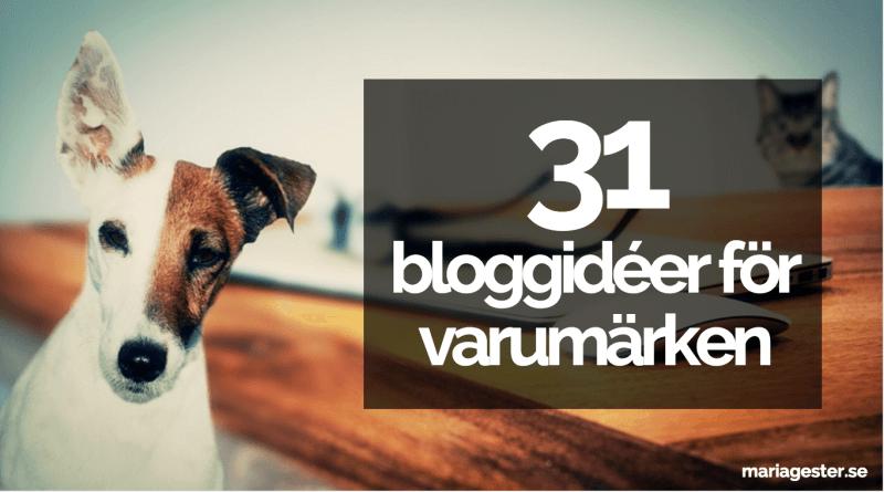 31 bloggidéer för varumärken