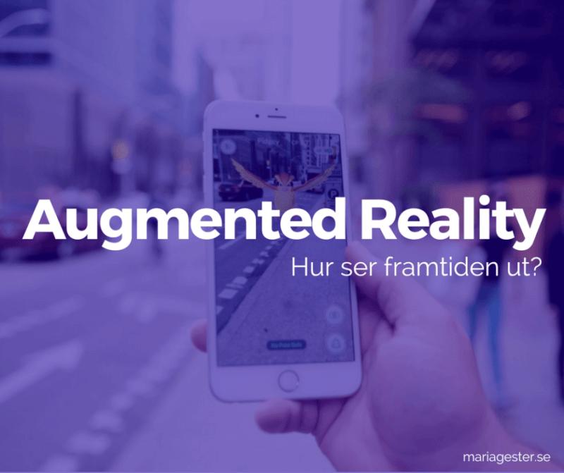 Augmented Reality - Hur ser framtiden ut