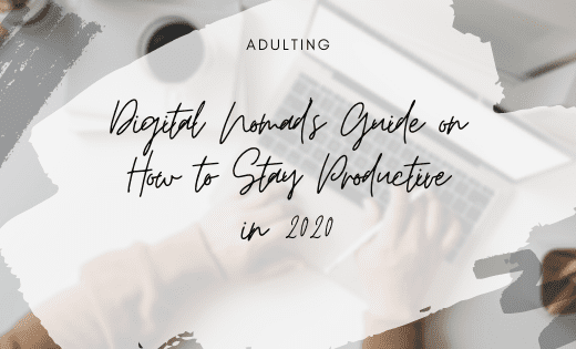 Digital Nomad's Guide on How to Stay Productive in 2020