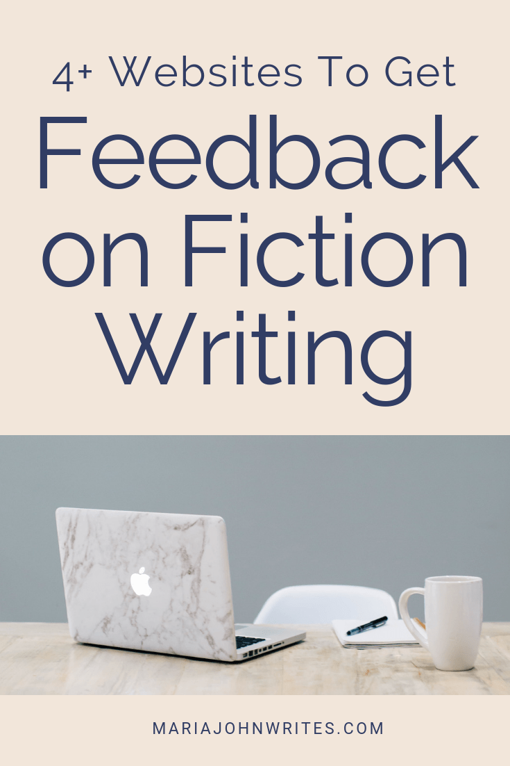 Four Plus Websites To Get Feedback on Fiction Writing