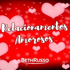 Relacionamentos amorosos Beth Russo