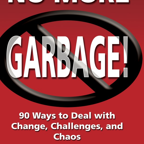 Learn how to reduce drama with the book No More Garbage