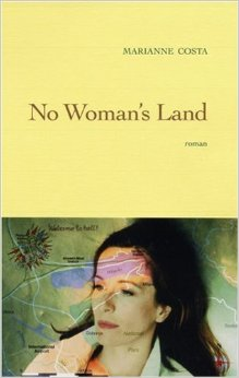 No Woman's Land, roman, Grasset éditeur.