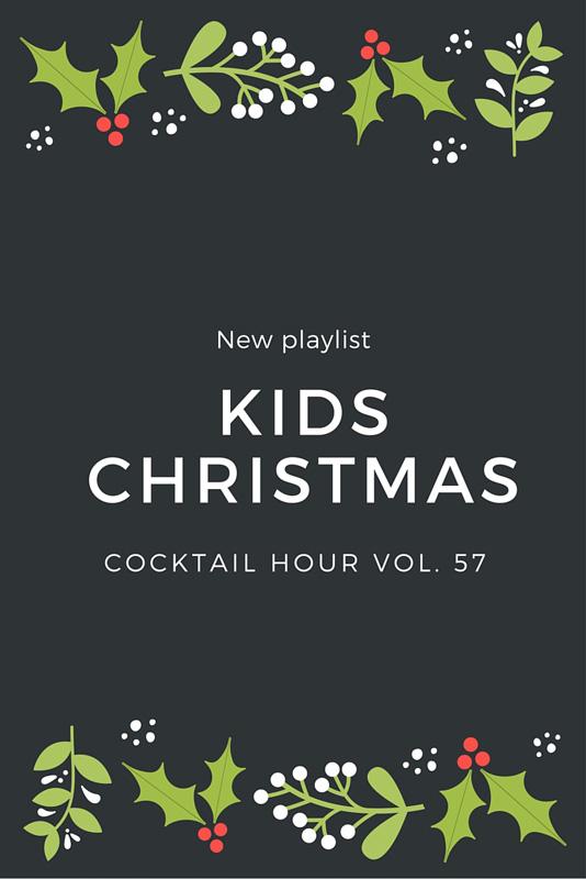 Cocktail Hour Vol. 57 – Kids Christmas