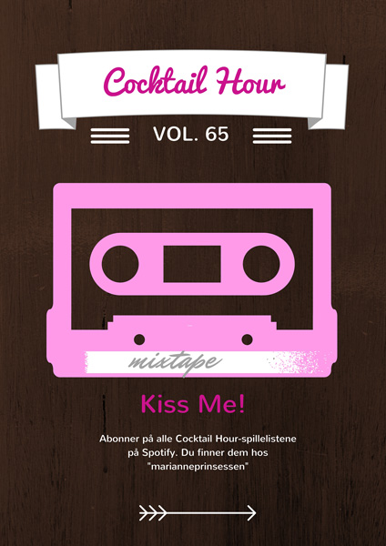 HELGENS SPILLELISTE Cocktail Hour Vol. 65 - Kiss Me!