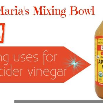 Apple Cider Vinegar  ~ 25 Uses!!