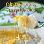 CHEESY POTATO CASSEROLE BAKE
