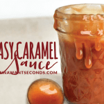 Easy Homemade Caramel Sauce