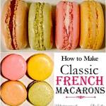 Classic French Macarons Recipe & History