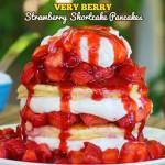 Very Berry Strawberry Shortcake Pancakes