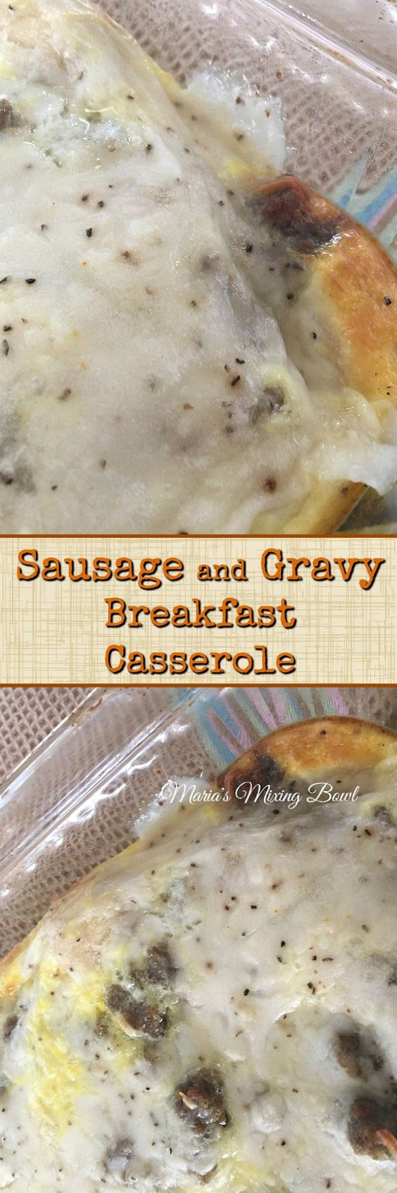 Sausage and Gravy Breakfast Casserole - Comforting, Hearty Breakfast Casserole That is Prepared the Night Before and Baked in the Morning! A family favorite!