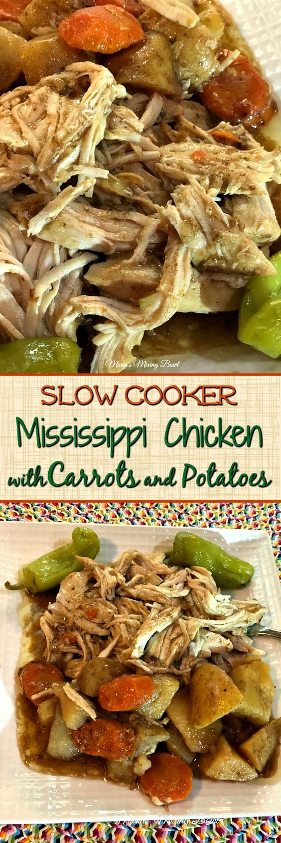 Slow Cooker Mississippi Chicken with Carrots and Potatoes - As everyone one knows the star of what makes a Mississippi recipe is butter, ranch dressing, Au jus gravy andpepperoncini peppers. This recipe is just a little bit different but just as delicious!
