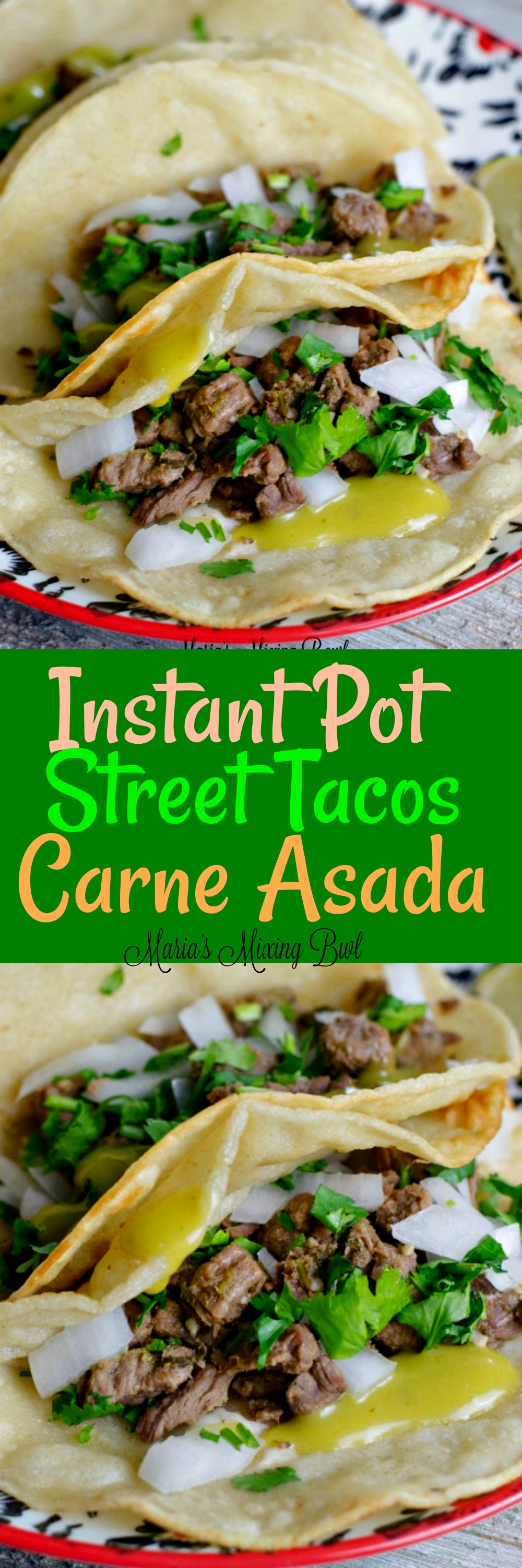 Instant Pot Steak Tacos (Carne Asada) Recipe - A quick and easy recipe for your weeknight meals.It has a great flavor that's perfect for street tacos!