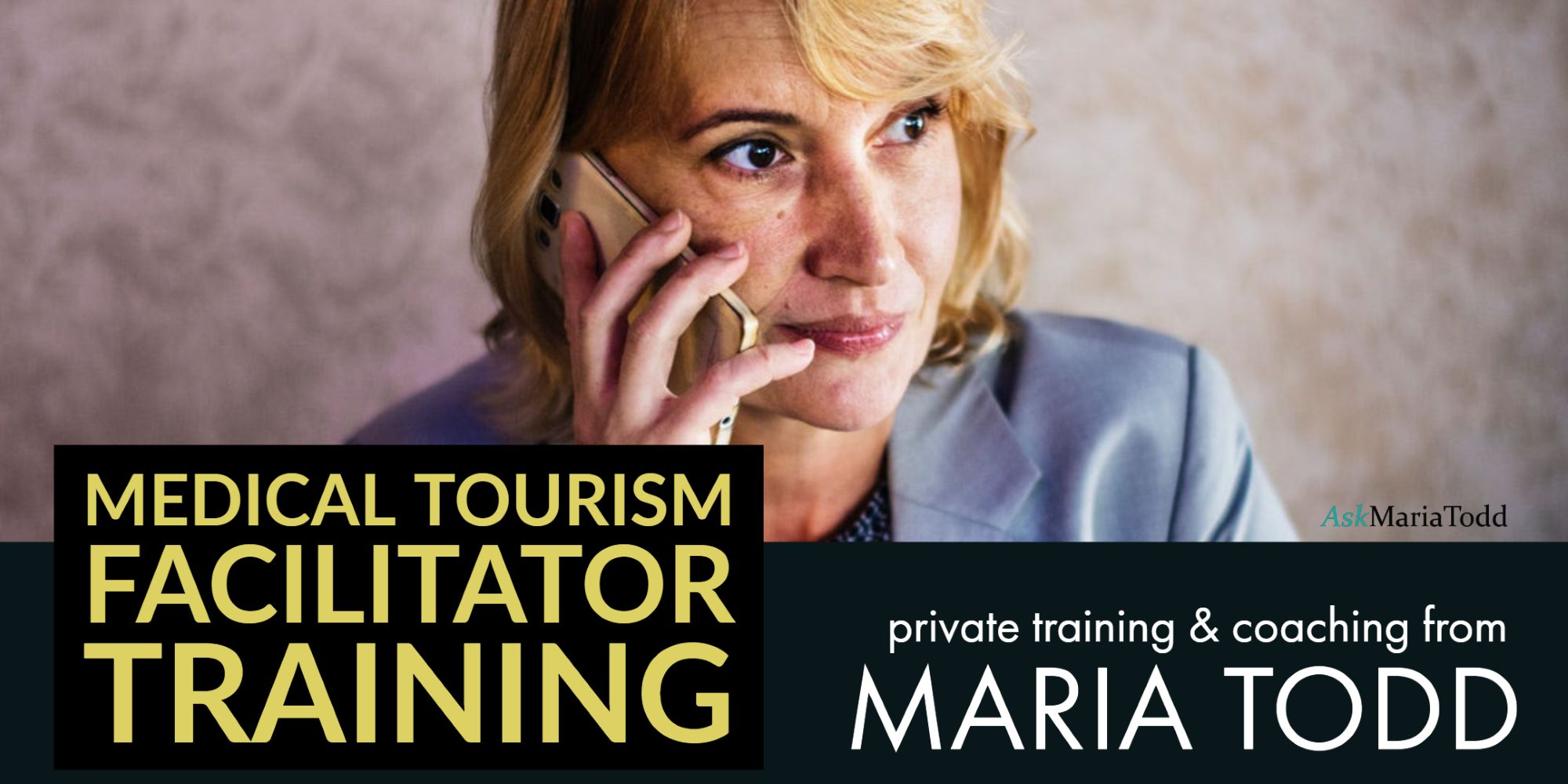 AskMariaTodd medical tourism facilitator training and coaching