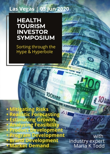 Health Tourism Investor Symposium: Sorting Through the Hype & Hyperbole