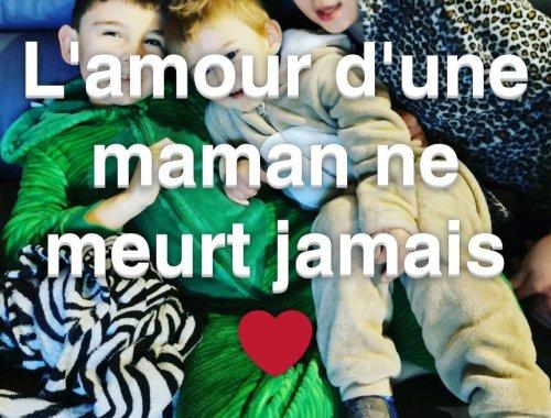 l'amour d'une maman ne meurt jamais