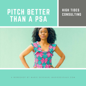"Marie Deveaux career coach advises solopreneurs to improve their networking by learning to pitch better than a psa by creating memorable elevator pitches that get them noticed. Image shows a confident black woman standing with her hands on her hips under the title ""Ptich Better than a PSA"" a workshop by Marie Deveaux of High Tides Consulting"