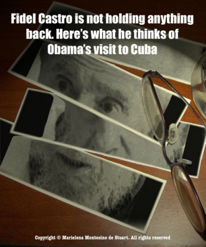 Fidel Castro tells the world exactly what he thinks of Obama's visit to Cuba last week